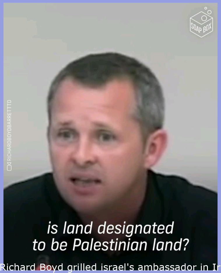 Richard Boyd grilled israel's ambassador in Ireland. 🇮🇪🍀 (MY kind of a freakout as a Palestinian from the West Bank )